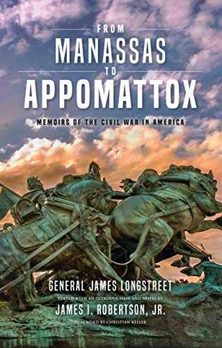 From Manassas to Appomattox: Memoirs of the Civil War in America (English Edition)