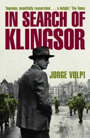 In Search of Klingsor by Jorge Volpi (2009-09-04)