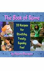 The Book of Slime: 33 Recipes for Stretchy, Twisty, Squishy Fun! (English Edition)