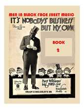 MEN IN BLACK FACE SHEET MUSIC BOOK 2: FUNNY...MOST OF THE MEN IN BLACK FACE, ARE WHITE! (English Edition)