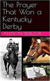 The Prayer That Won a Kentucky Derby (English Edition)