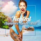 Tropical Summer Beats 2020 – Amazing Chill Out Music for Total Relaxation, Ibiza Lounge, Ambient Chill, Drink Bar Chillout Music, Ibiza Chill Out, Bossa Chillax, Deep Relax & Rest, Party Beats