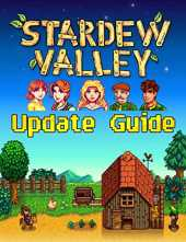 Stardew Valley : UPDATE GUIDE: Best Tips, Tricks, Walkthroughs and Strategies to Become a Pro Player