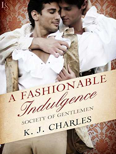 A Fashionable Indulgence: A Society of Gentlemen Novel (Society of Gentlemen Series Book 1) (English Edition)