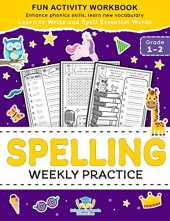 Spelling Weekly Practice for 1st 2nd Grade: Learn to Write and Spell Essential Words Ages 6-8 | Kindergarten Workbook, 1st Grade Workbook and 2nd ... ...   Worksheets (Coloring Books for Kids)