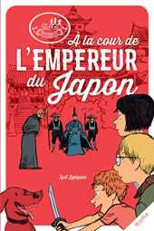 À la cour de l'Empereur du Japon (Les disciples invisibles t. 4) (French Edition)