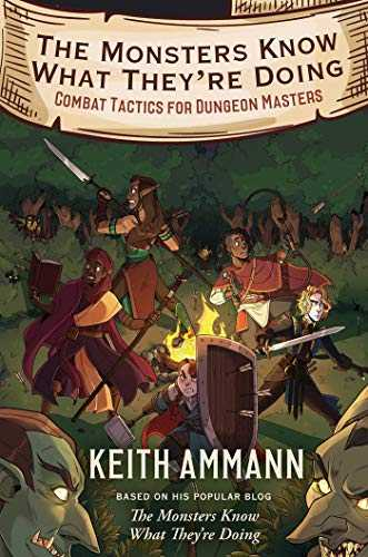 The Monsters Know What They're Doing: Combat Tactics for Dungeon Masters (English Edition)
