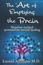 The Art of Emptying The Brain - Nepalese method spontaneous mental healing: Expanded Second Edition