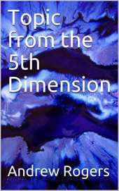 Topic from the 5th Dimension (Topics from the 5th Dimension Book 1) (English Edition)