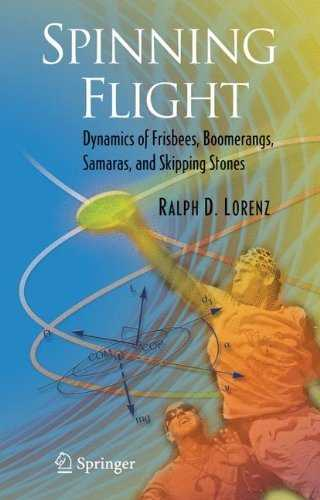 Spinning Flight: Dynamics of Frisbees, Boomerangs, Samaras, and Skipping Stones (English Edition)