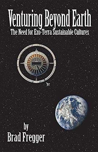 Venturing Beyond Earth: The Need for Exo-Terra Sustainable Cultures