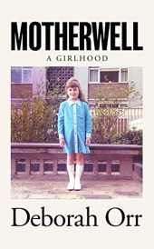 Motherwell: A Girlhood (English Edition)