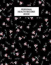 Personal Health Record Book: Medical History Book , Personal Health keepsake Register & Information Record Log, Treatment Activities Tracker Book, ... and Healthy Development Reference Book