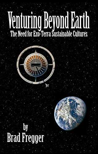 Venturing Beyond Earth: The Need for Exo-Terra Sustainable Cultures (Humanities Future Book 3) (English Edition)