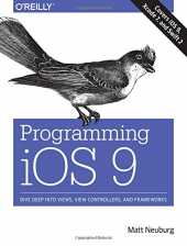 Programming iOS 9: Dive Deep into Views, View Controllers, and Frameworks
