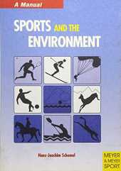 Sports and the Environment: Conflicts and Solutions - A Manual
