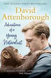 Adventures of a Young Naturalist: SIR DAVID ATTENBOROUGH'S ZOO QUEST EXPEDITIONS: The Zoo Quest Expeditions