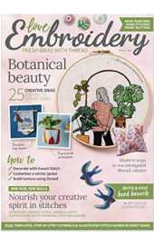 Magazine Love Embroidery - Fresh Ideas With Thread : Botanical Beauty - 25 Creative Ideas For You To Sew At Home (English Edition)