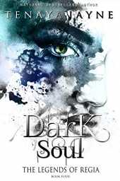 Dark Soul: A Fantasy Romance Novel (The Legends of Regia Book 4) (English Edition)