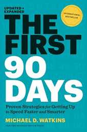 The First 90 Days, Updated and Expanded: Proven Strategies for Getting Up to Speed Faster and Smarter (English Edition)