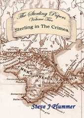 The Sterling Papers - Volume Two: Sterling In The Crimea (English Edition)