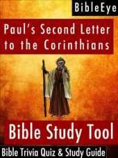 Paul's Second Letter to the Corinthians: Bible Trivia Quiz & Study Guide (BibleEye Bible Trivia Quizzes & Study Guides Book 8) (English Edition)