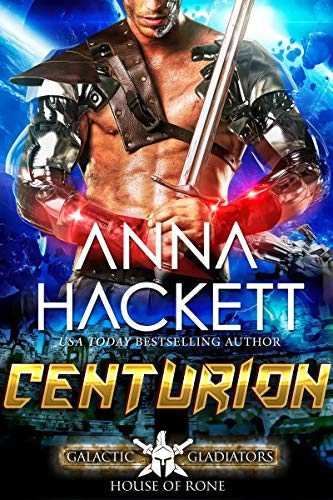 Centurion: A Scifi Alien Romance (Galactic Gladiators: House of Rone Book 3) (English Edition)