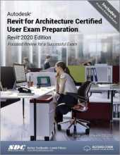 Autodesk Revit for Architecture Certified User Exam Preparation (Revit 2020 Edition)