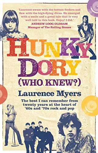 Hunky Dory (Who Knew?): The best I can remember from twenty years at the heart of '60s and '70s rock and pop