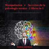 Manipulación y Secretos de la Psicología Oscura - 2 Libros in 1 [Manipulation and Secrets of Dark Psychology - 2 Books in 1]
