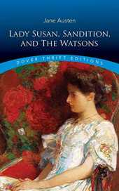 Lady Susan, Sanditon and the Watsons