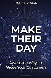 Make Their Day: Awesome Ways To Wow Your Customers
