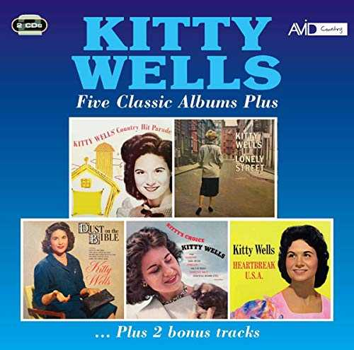 Five Classic Albums Plus (Kitty Wells' Country Hit Parade / Lonely Street / Dust On The Bible / Kitty's Choice / Heartbreak USA) [Import USA]