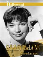 Hollywood Collection: Shirley Maclaine: En levant ses talons
