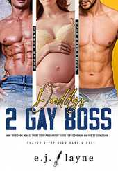 Daddy's 2 Gay Boss MMF Threesome Menage Short Story: Pregnant by Taboo Forbidden Men: MM Forced Submission (Shared Kitty Used Hard & Deep Book 3) (English Edition)