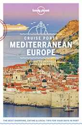 Lonely Planet Cruise Ports Mediterranean Europe (Travel Guide) (English Edition)