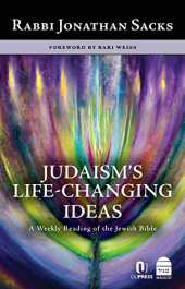 Judaism´s Life-Changing Ideas: A Weekly Reading of the Jewish Bible