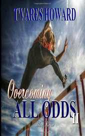 Overcoming ALL Odds II