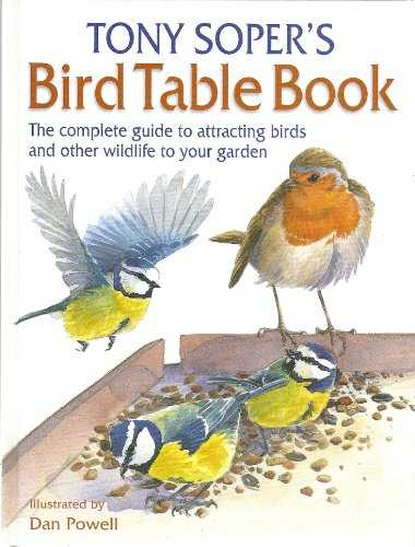 The Bird Table Book: How to Attract Wild Birds to Your Garden