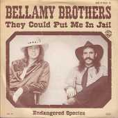 Bellamy Brothers - They Could Put Me In Jail - Warner Bros. Records - WB 17 823