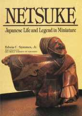 Netsuke Japanese Life and Legend in Miniature (English Edition)