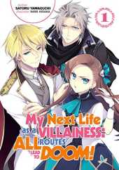 MY NEXT LIFE AS VILLAINESS ROUTES LEAD DOOM NOVEL 01 (My Next Life as a Villainess: All Routes Lead to Doom! (Light Novel))