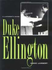 Duke Ellington: A Listener's Guide (Studies in Jazz) (English Edition)