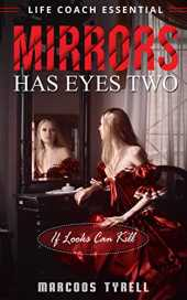 Mirror Has Eyes Two: Life Coach Essential (English Edition)