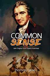 Common Sense: The Original Classic Novel, Complete and Unabridged Classic Edition (English Edition)