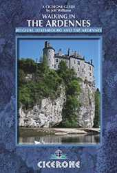 Walking in the Ardennes: Belgium, Luxembourg and the Ardennes (Cicerone Guides) (English Edition)