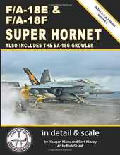 F/A-18E & F/A-18F Super Hornet in Detail & Scale: Also Includes the EA-18G Growler