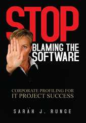 Stop Blaming the Software: ´´Corporate Profiling for It Project Success´´ (English Edition)