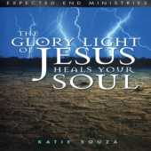 The Glory Light of Jesus Heals Your Soul: Updated Version, Pt. 13