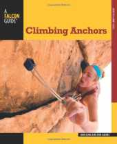 Climbing Anchors, 3rd (How To Climb Series) (English Edition)